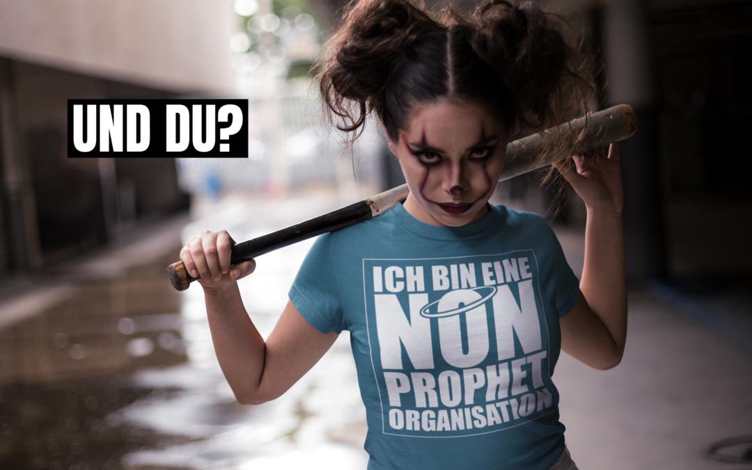 Ich bin eine Non-Prophet Organisation! Und Du?